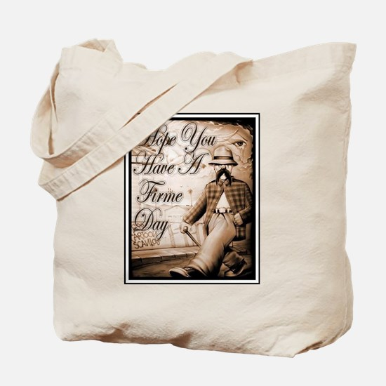 Have a Firme Day Tote Bag
