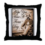 Have a Firme Day Throw Pillow