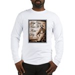 Have a Firme Day Long Sleeve T-Shirt