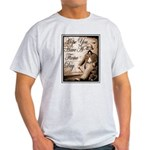 Have a Firme Day Light T-Shirt