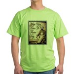 Have a Firme Day Green T-Shirt