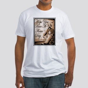 Have a Firme Day Fitted T-Shirt