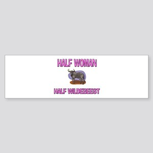Half Woman Half Wildebeest Bumper Sticker
