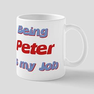 Being Peter Is My Job Mug
