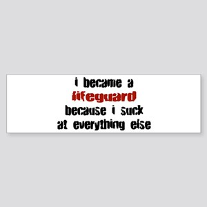 Lifeguard Suck at Everything Bumper Sticker