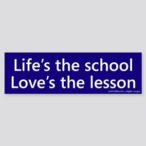Life's The School Bumpper Sticker