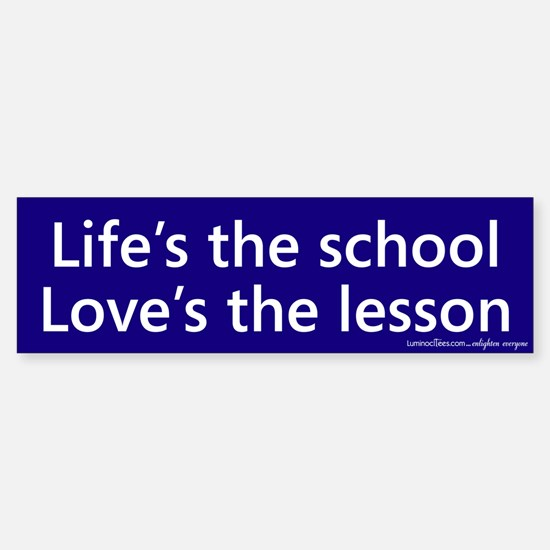 Life's The School Bumpper Bumper Bumper Sticker