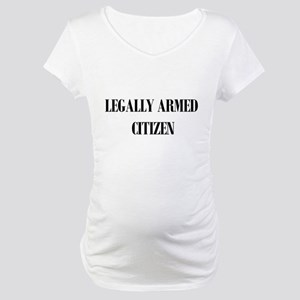 Legally Armed Maternity T-Shirt