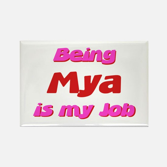 Being Mya My Job Rectangle Magnet