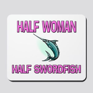 Half Woman Half Swordfish Mousepad