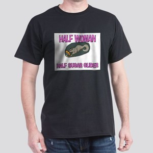 Half Woman Half Sugar Glider Dark T-Shirt