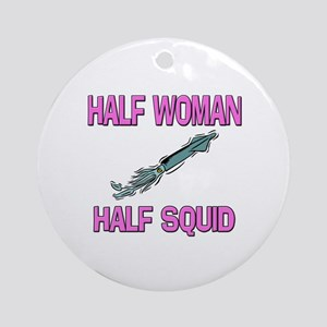 Half Woman Half Squid Ornament (Round)