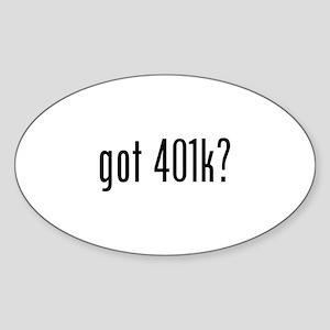 got 401k? Oval Sticker