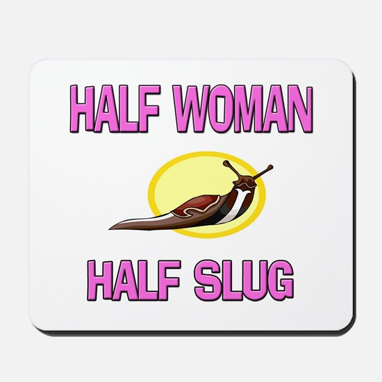 Half Woman Half Slug Mousepad