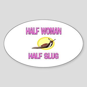 Half Woman Half Slug Oval Sticker