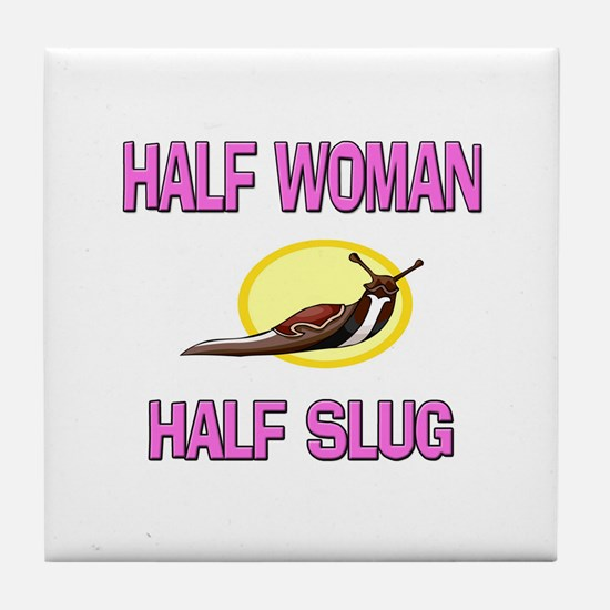 Half Woman Half Slug Tile Coaster
