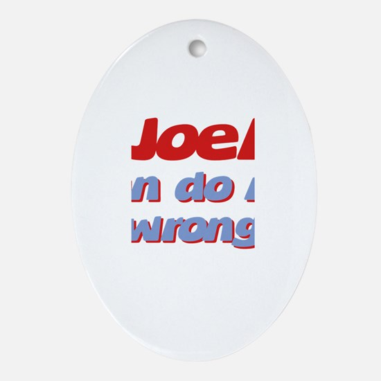 Joel Can Do No Wrong Oval Ornament