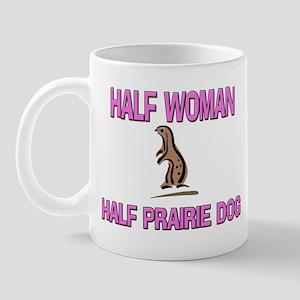 Half Woman Half Prairie Dog Mug