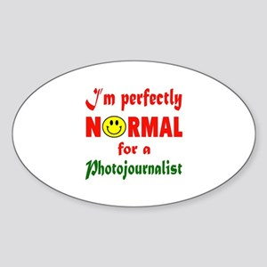 I'm perfectly normal for a Photojou Sticker (Oval)