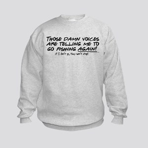 Listen to the fishing voices Kids Sweatshirt