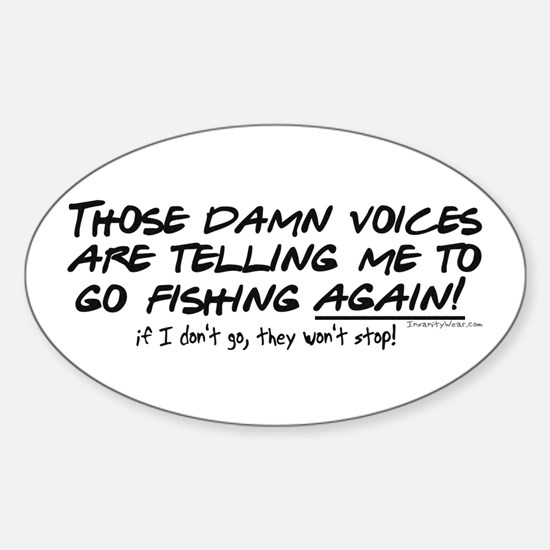 Listen to the fishing voices Sticker (Oval)