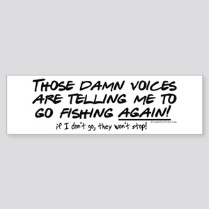Listen to the fishing voices Sticker (Bumper)