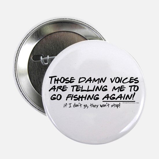 """Listen to the fishing voices 2.25"""" Button"""