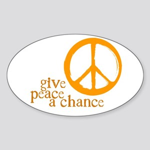 Give Peace a Chance - Orange Oval Sticker