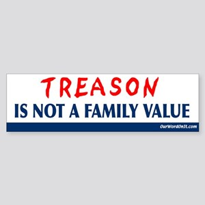 Treason is not a family value Bumper Sticker