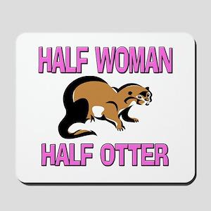 Half Woman Half Otter Mousepad