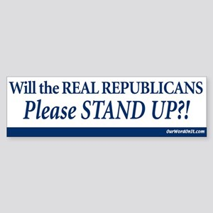 Real Republicans Stand Up Bumper Sticker