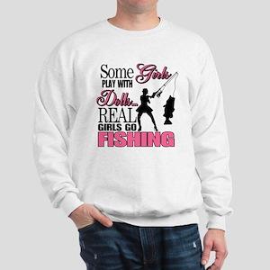Real Girls Go Fishing Sweatshirt