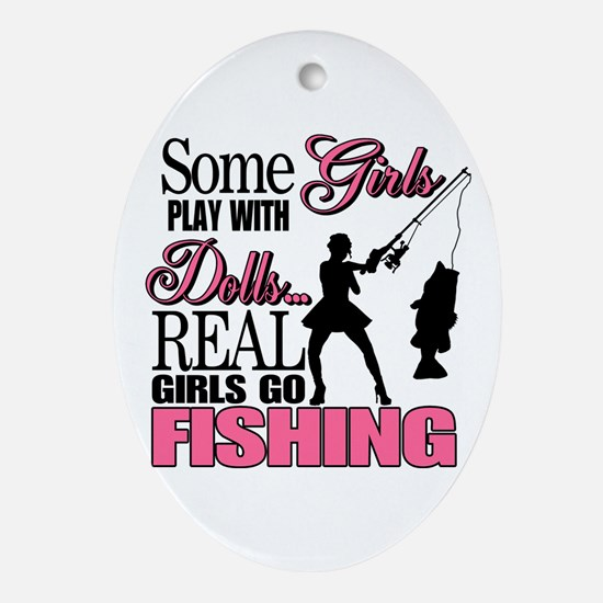 Real Girls Go Fishing Oval Ornament