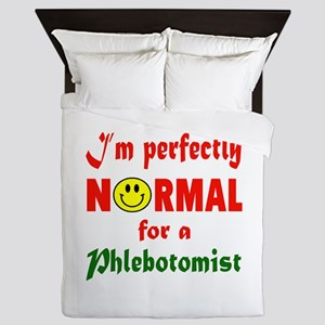 I'm perfectly normal for a Physical Th Queen Duvet