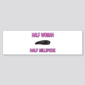 Half Woman Half Millipede Bumper Sticker