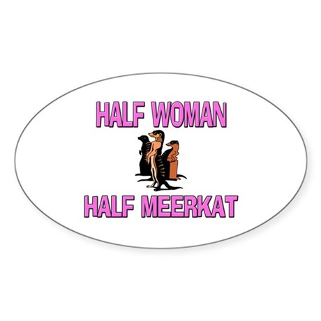 Half Woman Half Meerkat Oval Sticker