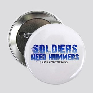 """Soldies Need Hummers 2.25"""" Button"""