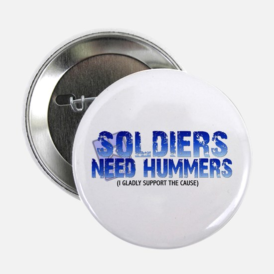 "Soldies Need Hummers 2.25"" Button"