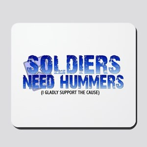 Soldies Need Hummers Mousepad