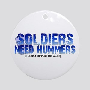 Soldies Need Hummers Ornament (Round)