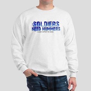 Soldies Need Hummers Sweatshirt