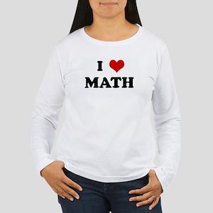 I Love MATH Women's Long Sleeve T-Shirt