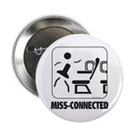 *NEW DESIGN* MISS-Connected Button