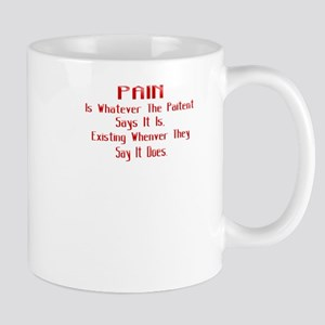 Pain Is Whatever The Patient Mug