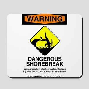 Dangerous Shorebreak Mousepad
