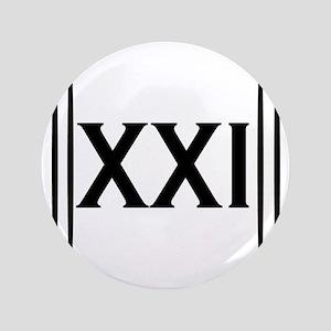 """21st Birthday 3.5"""" Button"""