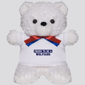 Proud to be Wolfgang Teddy Bear