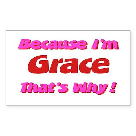 Because I'm Grace Rectangle Sticker