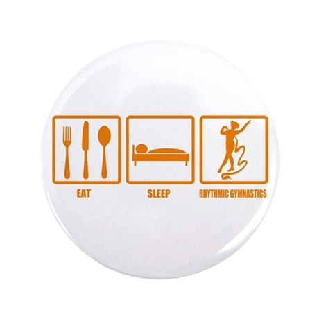 "Eat Sleep Rhythmic Gymnastics 3.5"" Button (100 pac"