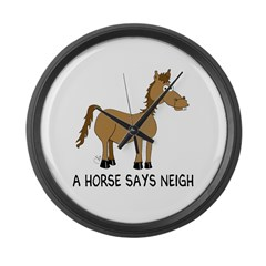 A Horse Says Neigh Giant Clock